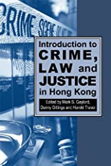 Introduction to Crime, Law and Justice in Hong Kong Paperback