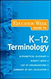 Education Week Guide to K-12 Terminology, Education Week, 0470406682