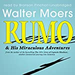 Rumo & His Miraculous Adventures: A Novel in Two Books | Walter Moers