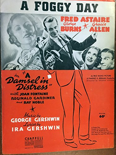 A FOGGY DAY (George Gershwin SHEET MUSIC) 1937 from the film A DAMSEL IN DISTRESS with Fred Astaire and BURNS & ALLEN (pictured), excellent condition