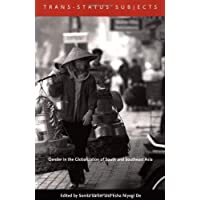 Trans-Status Subjects: Gender in the Globalization of South and Southeast Asia