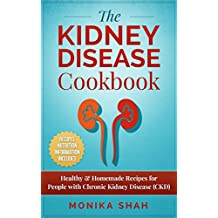 Kidney Disease Cookbook: 85 Healthy & Homemade Recipes for People with Chronic Kidney Disease (CKD)