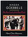 img - for Magda Goebbels: The First Lady of the Third Reich by Hans-Otto Meissner (1980-10-10) book / textbook / text book