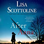 After Anna | Livre audio Auteur(s) : Lisa Scottoline Narrateur(s) : Mozhan Marno, Jeremy Bobb