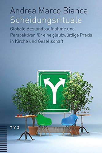 Scheidungsrituale: Globale Bestandsaufnahme und Perspektiven fr eine glaubwrdige Praxis in Kirche und Gesellschaft (German Edition) pdf