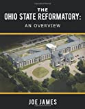 The Ohio State Reformatory, Joe James, 145207898X