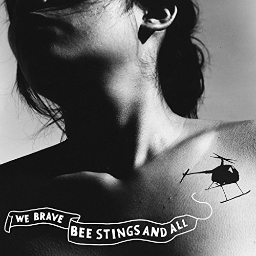 We Brave Bee Stings and All