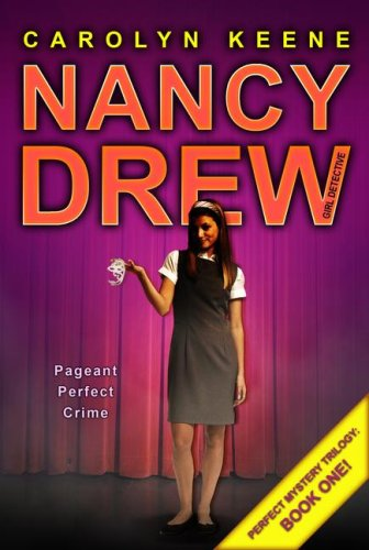 Pageant Perfect Crime (Perfect Mystery Trilogy, Book 1 / Nancy Drew: Girl Detective, No. 30)
