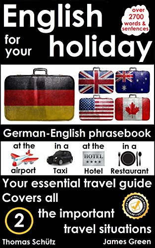 English for your holiday, German-English phrase book: Your essential travel guide. Covers all the...