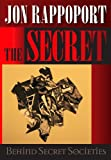 The Secret Behind Secret Societies, Jon Rappoport, 0939040085