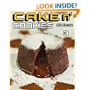 Make Your Cakes And Cookies At Home Part3: by Amal Al Ramahy (1001 Recipes)