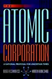 img - for The Atomic Corporation: A Rational Proposal for Uncertain Times book / textbook / text book
