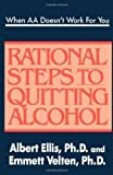 When AA Doesn't Work For You: Rational Steps to Quitting Alcohol Paperback January 1, 1992
