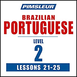 Pimsleur Portuguese (Brazilian) Level 2 Lessons 21-25 Speech