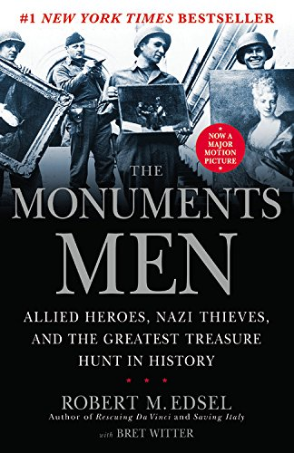 Pdf Memoirs The Monuments Men: Allied Heroes, Nazi Thieves and the Greatest Treasure Hunt in History