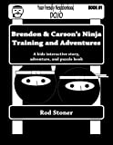 Brendon and Carson's Ninja Training and Adventures, Rod Stoner, 1497389062