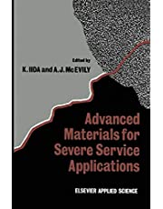 Advanced Materials for Severe Service Applications