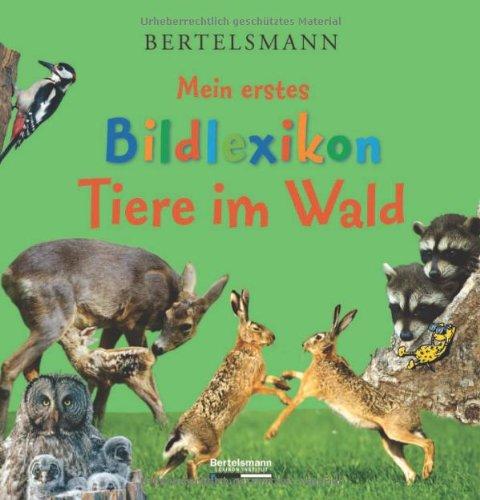 Bertelsmann Mein erstes Bildlexikon Tiere im Wald