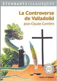 La controverse de Valladolid (GF Etonnants classiques)