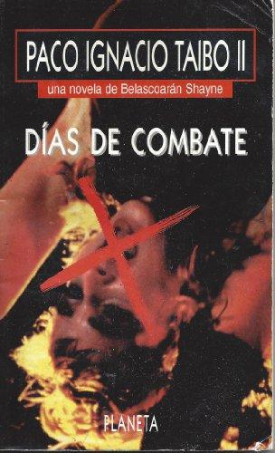 Dias De Combate : Una Historia De Balascoaran Shayne