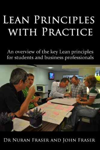 Lean Principles with Practice (Lean 6 Sigma with Practice Book 1)