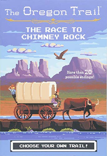 The Race to Chimney Rock (The Oregon - Oregon Pioneers