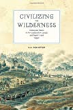 Civilizing the Wilderness, A. A. den Otter, 0888645465