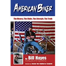 American Biker: The History, The Clubs, The Lifestyle, The Truth