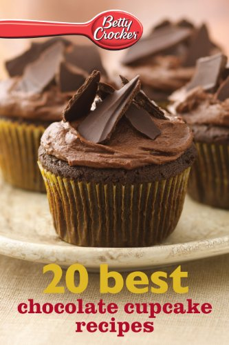 Betty Crocker 20 Best Chocolate Cupcake Recipes (Betty Crocker eBook Minis)