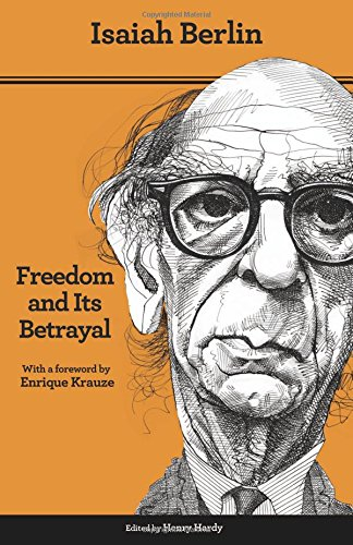 Freedom and Its Betrayal: Six Enemies of Human Liberty - Updated Edition