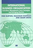 img - for International Business Organization: Subsidiary Management, Entry Strategies and Emerging Markets (The Academy of International Business) book / textbook / text book