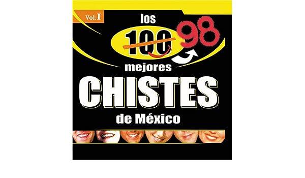 Various Artists - Los 100 Mejores Chistes de Mexico Vol.1 - Amazon.com Music