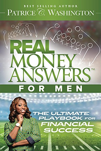 Real Money Answers for Men: The Ultimate Playbook for Financial (Real Money Answers For Men Book)