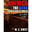 America The Dead Survivor Stories Volume One (America The Dead Survivors Stories) (Volume 1)