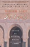 Image of Taking Back Islam: American Muslims Reclaim Their Faith