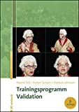 Trainingsprogramm Validation (Reinhardts Gerontologische Reihe)