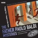 Radio Crimes: Baldi: Prodigal Son & Keepers Of The Flame Radio/TV Program by Barry Devlin, Simon Brett Narrated by  uncredited