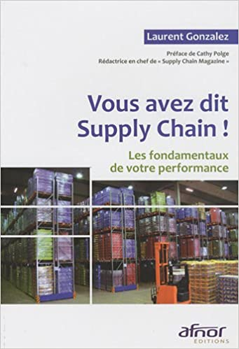 Book Vous avez dit Supply Chain ! (French Edition)
