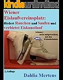 Wiener Eislaufvereinsplatz: fördert Rauchen und Saufen und verbietet Eiskunstlauf 2.Auflage