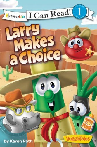 Larry Makes a Choice (I Can Read! / Big Idea Books / VeggieTales)