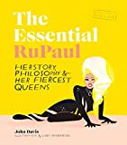The Essential RuPaul: Herstory, Philosophy & Her Fiercest Queens