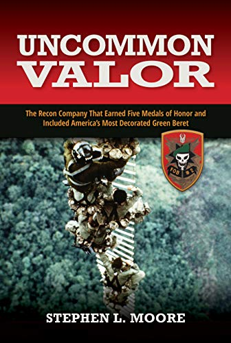 - Uncommon Valor: The Recon Company that Earned Five Medals of Honor and Included America's Most Decorated Green Beret