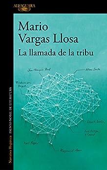 La llamada de la tribu por [Vargas Llosa, Mario]