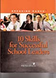 10 Skills for Successful School Leaders, Prin, Natl, 0882103822