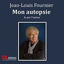 Mon autopsie | Livre audio Auteur(s) : Jean-Louis Fournier Narrateur(s) : Jean-Louis Fournier