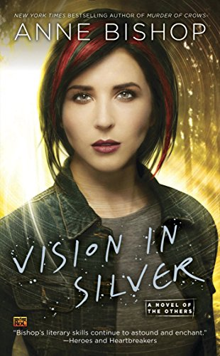 Vision In Silver (A Novel of the Others Book 3) by [Bishop, Anne]