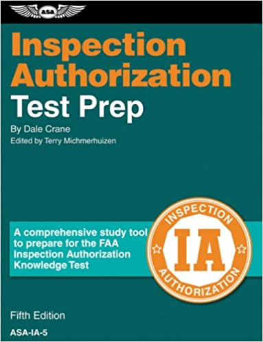 Inspection authorization test prep a comprehensive study tool to inspection authorization test prep a comprehensive study tool to prepare for the faa inspection authorization knowledge test dale crane federal aviation fandeluxe Images