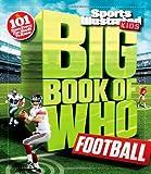 Big Book of WHO Football (Sports Illustrated Kids Big Books)