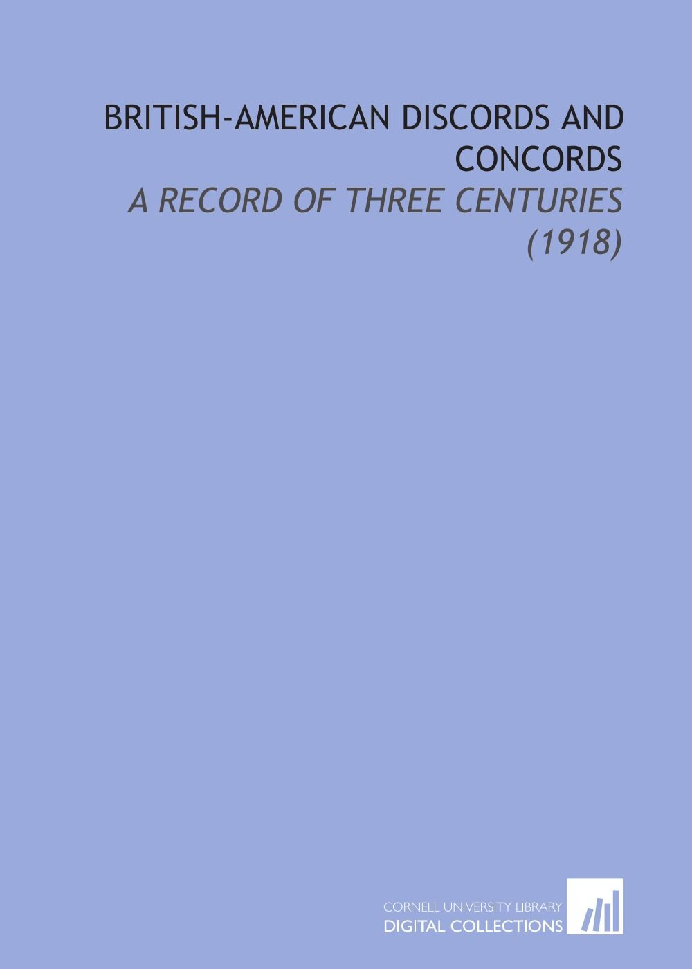 Download British-American Discords and Concords: A Record of Three Centuries (1918) ebook