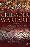 Crusader Warfare Volume I: Byzantium, Western Europe and the Battle for the Holy Land